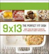 9 x 13: The Perfect-Fit Dish - Lisa Kingsley