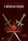 Alma e Sangue - O Império dos Vampiros - Nazarethe Fonseca