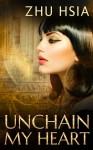 Unchain My Heart - Zhu Hsia