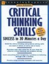 Critical Thinking Skills Success: In 20 Minutes a Day - Lauren B. Starkey, Lauren Starkey