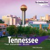 Tennessee: The Volunteer State - Tika Downey