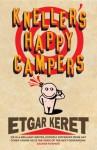 By Etgar Keret Kneller's Happy Campers - Etgar Keret