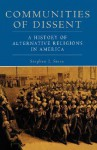 Communities of Dissent: A History of Alternative Religions in America - Stephen J. Stein