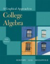 Graphical Approach to College Algebra, A (5th Edition) (Hornsby/Lial/Rockswold Graphical Approach Series) - John Hornsby, Margaret L. Lial, Gary K. Rockswold