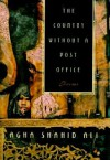 The Country Without a Post Office - Agha Shahid Ali