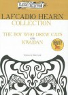 Lafcadio Hearn Collection: The Boy Who Drew Cats/Kwaidan - Lafcadio Hearn, Walter Covell