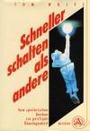 Schneller Schalten Als Andere: Vom Spielerischen Denken Zur Geistigen Überlegenheit - Tom Wujec, Giovanni Bandini, Ditte König