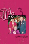 We 3 - Theresa Snyder