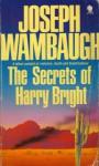 The Secrets of Harry Bright - Joseph Wambaugh