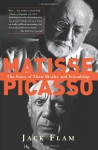 Matisse And Picasso: The Story Of Their Rivalry And Friendship (Icon Editions) - Jack D. Flam