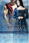 Charming the Shrew (The Legacy of MacLeod) - Laurin Wittig