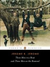 Three Men in a Boat and Three Men on the Bummel - Jerome K. Jerome, Jeremy Lewis