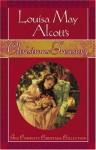 Louisa May Alcott's Christmas Treasury - Louisa May Alcott, C. Michael Dudash, Stephen W. Hines