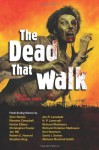 The Dead That Walk: Flesh-Eating Stories - Michael Marshall Smith, Stephen Jones, Richard Matheson, Robert E. Howard, Joe R. Lansdale, Ramsey Campbell, Kim Newman, Yvonne Navarro, Joe Hill, Weston Ochse, Stephen King, Clive Barker, H.P. Lovecraft