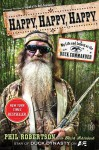 Happy, Happy, Happy: My Life and Legacy as the Duck Commander - Phil Robertson