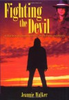 Fighting the Devil: A True Story of Consuming Passion, Deadly Poison, and Murder - Jeannie Walker