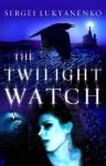 The Twilight Watch (Watch, #3) - Sergei Lukyanenko