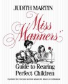 Miss Manners' Guide to Rearing Perfect Children - Judith Martin