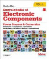 Encyclopedia of Electronic Components Volume 1: Resistors, Capacitors, Inductors, Switches, Encoders, Relays, Transistors - Charles Platt