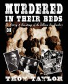 Murdered in Their Beds - Troy Taylor