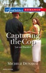 Capturing the Cop - Michele Dunaway