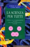 La Scienza Per Tutti: Guida Alla Formazione Di Una Cultura Scientifica Di Base - Robert M. Hazen, James Trefil, Libero Sosio