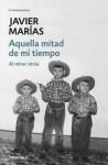Aquella mitad de mi tiempo - Javier Marías