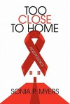 Too Close to Home: AIDS/Violence - Sonia P. Myers