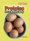 Proteins for a Healthy Body - Angela Royston