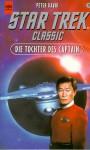 Die Tochter Des Captain. Star Trek Classic - Peter David