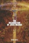 The Incarnation of Josie Medina - Robert Curtis