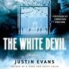 The White Devil (Audio) - Justin Evans, Christian Coulson