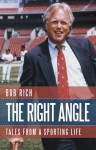 The Right Angle: Tales from a Sporting Life - Bob Rich
