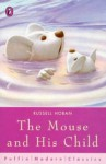 The Mouse And His Child (Puffin Modern Classics) - Russell Hoban, Margaret Meek
