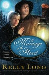 A Marriage of the Heart - Kelly Long