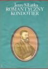 Romantyczny kondotier - Jerzy S. Łątka