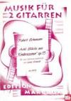 Acht Stucke Aus Kinderszenen Op. 15: Fur Zwei Gitarren - Robert Schumann, Lorenz Schmidt
