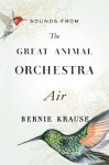 Sounds from The Great Animal Orchestra (Enhanced): Air - Bernie Krause
