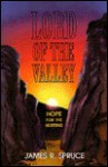 Lord of the Valley: Hope for the Hurting - James R. Spruce