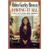 Having It All: Love, Success, Sex, Money Even If You're Starting With Nothing - Helen Gurley Brown