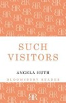 Such Visitors - Angela Huth