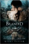 Branded (Fall of Angels #1) - Keary Taylor