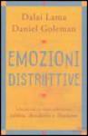 Emozioni distruttive. Liberarsi dai tre veleni della mente: rabbia, desiderio e illusione - Daniel Goleman, Dalai Lama XIV, Roberto Cagliero