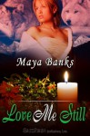 Love Me, Still - Maya Banks