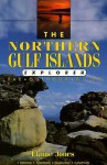 The Northern Gulf Islands Explorer: The Outdoor Guide - Elaine Jones