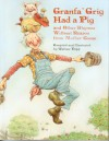 Granfa' Grig Had a Pig and Other Rhymes Without Reason from Mother Goose - Wallace Tripp