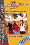 Kristy for President (The Baby-Sitters Club, #53) - Ann M. Martin