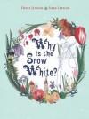 Why is the Snow White? - Heinz Janisch, Silke Leffler