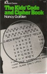 The Kid's Code And Cipher Book - Nancy Garden