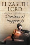 Illusions of Happiness - Elizabeth Lord